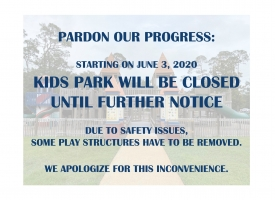The City of Orange Beach's Edward H. Carroll Sr. Kids Park will be closed until further notice, beginning on Wednesday, June 3